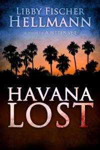 Bargain eBook Hunter: We Hunt for FREE & Bargain eBooks So You Don't Have To! -- A HotZippy Website: Today's Readers for Tomorrow's Bestsellers! © -- Bargain eBook Hunter proudly presents: Havana Lost by Libby Fischer Hellmann!