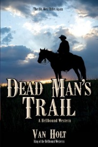Bargain eBook Hunter: We Hunt for FREE & Bargain eBooks So You Don't Have To! -- A HotZippy Website: Today's Readers for Tomorrow's Bestsellers! © -- Bargain eBook Hunter proudly presents: Dead Man's Trail by Van Holt!