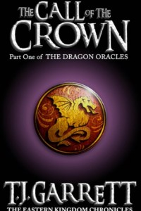 Bargain eBook Hunter: We Hunt for FREE & Bargain eBooks So You Don't Have To! -- A HotZippy Website: Today's Readers for Tomorrow's Bestsellers! © -- Bargain eBook Hunter proudly presents: The Call of the Crown - Part One of The Dragon Oracles (The Eastern Kingdom Chronicles # 1.!) by T.J. Garrett!