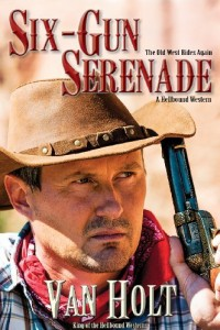 Bargain eBook Hunter: We Hunt for FREE & Bargain eBooks So You Don't Have To! -- A HotZippy Website: Today's Readers for Tomorrow's Bestsellers! © -- Bargain eBook Hunter proudly presents: Six-Gun Serenade by Van Holt!