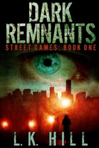 Bargain eBook Hunter: We Hunt for FREE & Bargain eBooks So You Don't Have To! -- A HotZippy Website: Today's Readers for Tomorrow's Bestsellers! © -- Bargain eBook Hunter proudly presents: Dark Remnants (Street Games) by L.K. Hill!