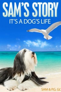 Bargain eBook Hunter: We Hunt for FREE & Bargain eBooks So You Don't Have To! -- A HotZippy Website: Today's Readers for Tomorrow's Bestsellers! © -- Bargain eBook Hunter proudly presents: SAM'S STORY: It's A Dog's Life by P.G Glynn!