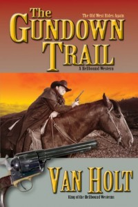 Bargain eBook Hunter: We Hunt for FREE & Bargain eBooks So You Don't Have To! -- A HotZippy Website: Today's Readers for Tomorrow's Bestsellers! © -- Bargain eBook Hunter proudly presents: The Gundown Trail by Van Holt!