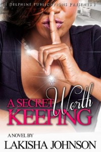 Bargain eBook Hunter: We Hunt for FREE & Bargain eBooks So You Don't Have To! -- A HotZippy Website: Today's Readers for Tomorrow's Bestsellers! © -- Bargain eBook Hunter proudly presents: A Secret Worth Keeping by Lakisha Johnson!