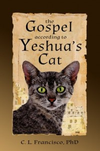 Bargain eBook Hunter: We Hunt for FREE & Bargain eBooks So You Don't Have To! -- A HotZippy Website: Today's Readers for Tomorrow's Bestsellers! © -- Bargain eBook Hunter proudly presents: The Gospel According to Yeshua's Cat by C. L. Francisco!