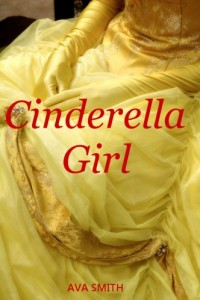 Bargain eBook Hunter: We Hunt for FREE & Bargain eBooks So You Don't Have To! -- A HotZippy Website: Today's Readers for Tomorrow's Bestsellers! © -- Bargain eBook Hunter proudly presents: Cinderella Girl by Ava Smith!