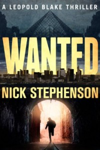 Bargain eBook Hunter: We Hunt for FREE & Bargain eBooks So You Don't Have To! -- A HotZippy Website: Today's Readers for Tomorrow's Bestsellers! © -- Bargain eBook Hunter proudly presents: Wanted (A Leopold Blake Mystery / Thriller) by Nick Stephenson!