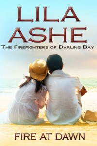Bargain eBook Hunter: We Hunt for FREE & Bargain eBooks So You Don't Have To! -- A HotZippy Website: Today's Readers for Tomorrow's Bestsellers! © -- Bargain eBook Hunter proudly presents: Fire at Dawn: The Firefighters of Darling Bay 2 by Lila Ashe!