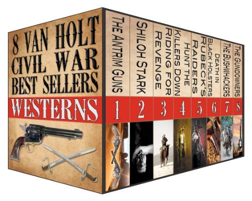 Bargain eBook Hunter: We Hunt for FREE & Bargain eBooks So You Don't Have To! -- A HotZippy Website: Today's Readers for Tomorrow's Bestsellers! © -- Bargain eBook Hunter proudly presents: 8 Van Holt Best Seller Civil War Westerns Boxed Set by Van Holt!
