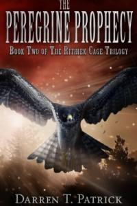 Bargain eBook Hunter: We Hunt for FREE & Bargain eBooks So You Don't Have To! -- A HotZippy Website: Today's Readers for Tomorrow's Bestsellers! © -- Bargain eBook Hunter proudly presents: The Peregrine Prophecy (The Rithhek Cage Trilogy: Book 2) by Darren T. Patrick!