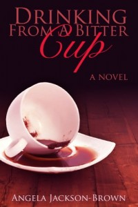 Bargain eBook Hunter: We Hunt for FREE & Bargain eBooks So You Don't Have To! -- A HotZippy Website: Today's Readers for Tomorrow's Bestsellers! © -- Bargain eBook Hunter proudly presents: Drinking from a Bitter Cup by Angela Jackson-Brown!