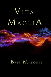 Bargain eBook Hunter: We Hunt for FREE & Bargain eBooks So You Don't Have To! -- A HotZippy Website: Today's Readers for Tomorrow's Bestsellers! © -- Bargain eBook Hunter proudly presents: Vita Maglia by Brit Malorie!