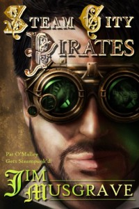 Bargain eBook Hunter: We Hunt for FREE & Bargain eBooks So You Don't Have To! -- A HotZippy Website: Today's Readers for Tomorrow's Bestsellers! © -- Bargain eBook Hunter proudly presents: Steam City Pirates (Pat O'Malley Steampunk Mysteries) by Jim Musgrave!