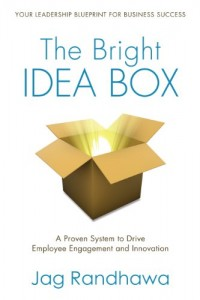 Bargain eBook Hunter: We Hunt for FREE & Bargain eBooks So You Don't Have To! -- A HotZippy Website: Today's Readers for Tomorrow's Bestsellers! © -- Bargain eBook Hunter proudly presents: The Bright Idea Box: A Proven System to Drive Employee Engagement and Innovation by Jag Randhawa!