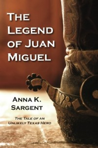 Bargain eBook Hunter: We Hunt for FREE & Bargain eBooks So You Don't Have To! -- A HotZippy Website: Today's Readers for Tomorrow's Bestsellers! © -- Bargain eBook Hunter proudly presents: The Legend of Juan Miguel: The Tale of an Unlikely Texas Hero by Anna K. Sargent!