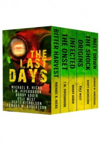 Bargain eBook Hunter: We Hunt for FREE & Bargain eBooks So You Don't Have To! -- A HotZippy Website: Today's Readers for Tomorrow's Bestsellers! © -- Bargain eBook Hunter proudly presents: The Last Days: Six Post-Apocalyptic Thrillers by Kyle West, Michael R. Hicks, Edward W. Robertson, Bobby Adair, Scott Nicholson, T.W. Piperbrook!