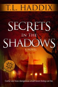 Bargain eBook Hunter: We Hunt for FREE & Bargain eBooks So You Don't Have To! -- A HotZippy Website: Today's Readers for Tomorrow's Bestsellers! © -- Bargain eBook Hunter proudly presents: Secrets In The Shadows by T. L. Haddix!