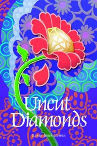 Bargain eBook Hunter: We Hunt for FREE & Bargain eBooks So You Don't Have To! -- A HotZippy Website: Today's Readers for Tomorrow's Bestsellers! © -- Bargain eBook Hunter proudly presents: Uncut Diamonds (A Mormon Family Saga #1) by Karen Jones Gowen!
