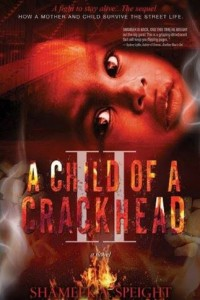 Bargain eBook Hunter: We Hunt for FREE & Bargain eBooks So You Don't Have To! -- A HotZippy Website: Today's Readers for Tomorrow's Bestsellers! © -- Bargain eBook Hunter proudly presents: A CHILD OF A CRACKHEAD II by Shameek Speight!