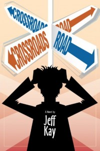 Bargain eBook Hunter: We Hunt for FREE & Bargain eBooks So You Don't Have To! -- A HotZippy Website: Today's Readers for Tomorrow's Bestsellers! © -- Bargain eBook Hunter proudly presents: Crossroads Road: A Novel by Jeff Kay!