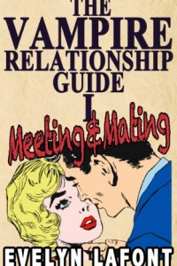 Bargain eBook Hunter: We Hunt for FREE & Bargain eBooks So You Don't Have To! -- A HotZippy Website: Today's Readers for Tomorrow's Bestsellers! © -- Bargain eBook Hunter proudly presents: The Vampire Relationship Guide, Volume 1: Meeting and Mating by Evelyn Lafont!