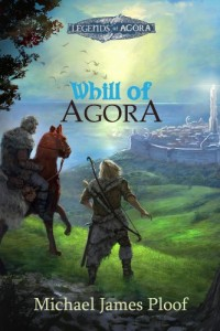Bargain eBook Hunter: We Hunt for FREE & Bargain eBooks So You Don't Have To! -- A HotZippy Website: Today's Readers for Tomorrow's Bestsellers! © -- Bargain eBook Hunter proudly presents: Whill of Agora: Book 1 ((Legends of Agora)) by Michael Ploof!