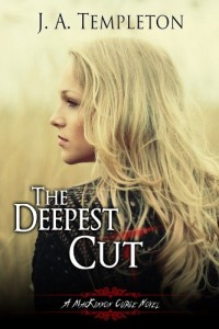 Bargain eBook Hunter: We Hunt for FREE & Bargain eBooks So You Don't Have To! -- A HotZippy Website: Today's Readers for Tomorrow's Bestsellers! © -- Bargain eBook Hunter proudly presents: The Deepest Cut (a MacKinnon Curse novel, Book 1) by J.A. Templeton!