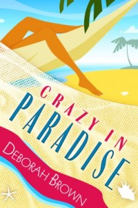 Bargain eBook Hunter: We Hunt for FREE & Bargain eBooks So You Don't Have To! -- A HotZippy Website: Today's Readers for Tomorrow's Bestsellers! © -- Bargain eBook Hunter proudly presents: Crazy in Paradise by Deborah Brown!