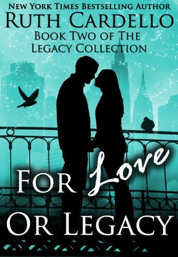 Bargain eBook Hunter: We Hunt for Free & Bargain eBooks So You Don't Have To! -- A HotZippy Website: Today's Readers for Tomorrow's Bestsellers! © -- Bargain eBook Hunter proudly presents: For Love or Legacy (Book 2) (Legacy Collection) by Ruth Cardello!