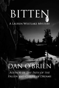 Bargain eBook Hunter: We Hunt for FREE & Bargain eBooks So You Don't Have To! -- A HotZippy Website: Today's Readers for Tomorrow's Bestsellers! © -- Bargain eBook Hunter proudly presents: Bitten (Lauren Westlake Mysteries) by Dan O'Brien!