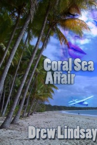 Bargain eBook Hunter: We Hunt for FREE & Bargain eBooks So You Don't Have To! -- A HotZippy Website: Today's Readers for Tomorrow's Bestsellers! © -- Bargain eBook Hunter proudly presents: Coral Sea Affair (Ben Hood Thrillers) by Drew Lindsay!