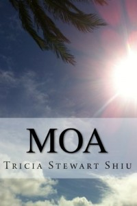 Bargain eBook Hunter: We Hunt for FREE & Bargain eBooks So You Don't Have To! -- A HotZippy Website: Today's Readers for Tomorrow's Bestsellers! © -- Bargain eBook Hunter proudly presents: Moa (Moa Book Series) by Tricia Stewart Shiu!