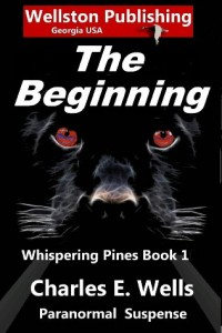 Bargain eBook Hunter: We Hunt for FREE & Bargain eBooks So You Don't Have To! -- A HotZippy Website: Today's Readers for Tomorrow's Bestsellers! © -- Bargain eBook Hunter proudly presents: The Beginning (Whispering Pines Book 1) by Charles E. Wells!