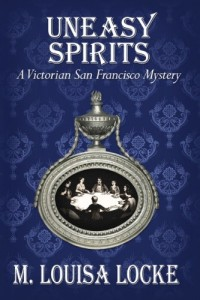 Bargain eBook Hunter: We Hunt for FREE & Bargain eBooks So You Don't Have To! -- A HotZippy Website: Today's Readers for Tomorrow's Bestsellers! © -- Bargain eBook Hunter proudly presents: Uneasy Spirits: A Victorian San Francisco Mystery by M. Louisa Locke!