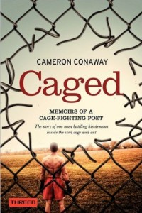 Bargain eBook Hunter: We Hunt for FREE & Bargain eBooks So You Don't Have To! -- A HotZippy Website: Today's Readers for Tomorrow's Bestsellers! © -- Bargain eBook Hunter proudly presents: Caged: Memoirs of a Cage-Fighting Poet by Cameron Conaway!