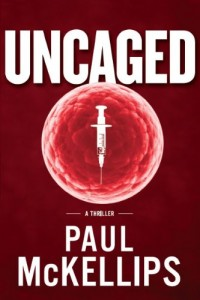 Bargain eBook Hunter: We Hunt for FREE & Bargain eBooks So You Don't Have To! -- A HotZippy Website: Today's Readers for Tomorrow's Bestsellers! © -- Bargain eBook Hunter proudly presents: Uncaged: A Thriller by Paul McKellips!