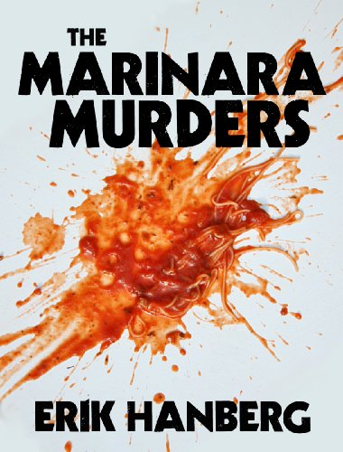 Bargain eBook Hunter: We Hunt for Free & Bargain eBooks So You Don't Have To! -- A HotZippy Website: Today's Readers for Tomorrow's Bestsellers! © -- Bargain eBook Hunter proudly presents: The Marinara Murders (Arthur Beautyman Mysteries) by Erik Hanberg!