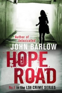 Bargain eBook Hunter: We Hunt for FREE & Bargain eBooks So You Don't Have To! -- A HotZippy Website: Today's Readers for Tomorrow's Bestsellers! © -- Bargain eBook Hunter proudly presents: Hope Road (John Ray #1) (John Ray / LS9 crime thrillers) by John Barlow!