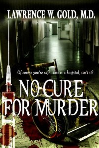 Bargain eBook Hunter: We Hunt for FREE & Bargain eBooks So You Don't Have To! -- A HotZippy Website: Today's Readers for Tomorrow's Bestsellers! © -- Bargain eBook Hunter proudly presents: No Cure for Murder (Brier Hospital Series) by Lawrence Gold!
