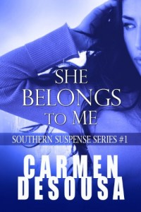 Bargain eBook Hunter: We Hunt for FREE & Bargain eBooks So You Don't Have To! -- A HotZippy Website: Today's Readers for Tomorrow's Bestsellers! © -- Bargain eBook Hunter proudly presents: She Belongs To Me (Southern Suspense Series) by Carmen DeSousa!