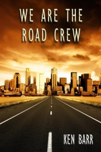 Bargain eBook Hunter: We Hunt for FREE & Bargain eBooks So You Don't Have To! -- A HotZippy Website: Today's Readers for Tomorrow's Bestsellers! © -- Bargain eBook Hunter proudly presents: We Are The Road Crew by Ken Barr!