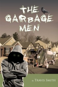 Bargain eBook Hunter: We Hunt for FREE & Bargain eBooks So You Don't Have To! -- A HotZippy Website: Today's Readers for Tomorrow's Bestsellers! © -- Bargain eBook Hunter proudly presents: The Garbage Men by Travis Smith!