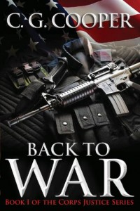 Bargain eBook Hunter: We Hunt for FREE & Bargain eBooks So You Don't Have To! -- A HotZippy Website: Today's Readers for Tomorrow's Bestsellers! © -- Bargain eBook Hunter proudly presents: Back to War (The Corps Justice Military Fiction Series) by C. G. Cooper!