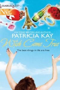 Bargain eBook Hunter: We Hunt for FREE & Bargain eBooks So You Don't Have To! -- A HotZippy Website: Today's Readers for Tomorrow's Bestsellers! © -- Bargain eBook Hunter proudly presents: Wish Come True (Harlequin Next) by Patricia Kay!