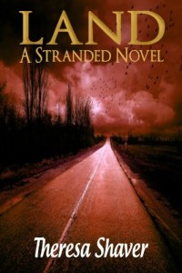 Bargain eBook Hunter: We Hunt for FREE & Bargain eBooks So You Don't Have To! -- A HotZippy Website: Today's Readers for Tomorrow's Bestsellers! © -- Bargain eBook Hunter proudly presents: Land (Stranded) by Theresa Shaver!