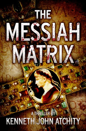 Bargain eBook Hunter: We Hunt for Free & Bargain eBooks So You Don't Have To! -- A HotZippy Website: Today's Readers for Tomorrow's Bestsellers! © -- Bargain eBook Hunter proudly presents: The Messiah Matrix by Kenneth John Atchity!