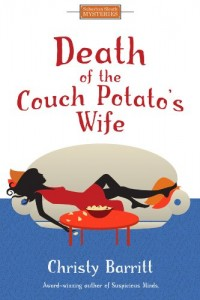 Bargain eBook Hunter: We Hunt for FREE & Bargain eBooks So You Don't Have To! -- A HotZippy Website: Today's Readers for Tomorrow's Bestsellers! © -- Bargain eBook Hunter proudly presents: Death of the Couch Potato's Wife: Suburban Suspense for Women Sleuths (Cozy Christian Mysteries) by Christy Barritt!