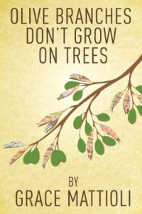 Bargain eBook Hunter: We Hunt for FREE & Bargain eBooks So You Don't Have To! -- A HotZippy Website: Today's Readers for Tomorrow's Bestsellers! © -- Bargain eBook Hunter proudly presents: Olive Branches Don't Grow On Trees by Grace Mattioli!