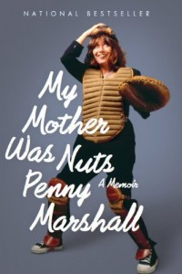 Bargain eBook Hunter: We Hunt for FREE & Bargain eBooks So You Don't Have To! -- A HotZippy Website: Today's Readers for Tomorrow's Bestsellers! © -- Bargain eBook Hunter proudly presents: My Mother Was Nuts by Penny Marshall!