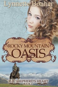 Bargain eBook Hunter: We Hunt for FREE & Bargain eBooks So You Don't Have To! -- A HotZippy Website: Today's Readers for Tomorrow's Bestsellers! © -- Bargain eBook Hunter proudly presents: Rocky Mountain Oasis (The Shepherd's Heart - Christian Historical Romance) by Lynnette Bonner!